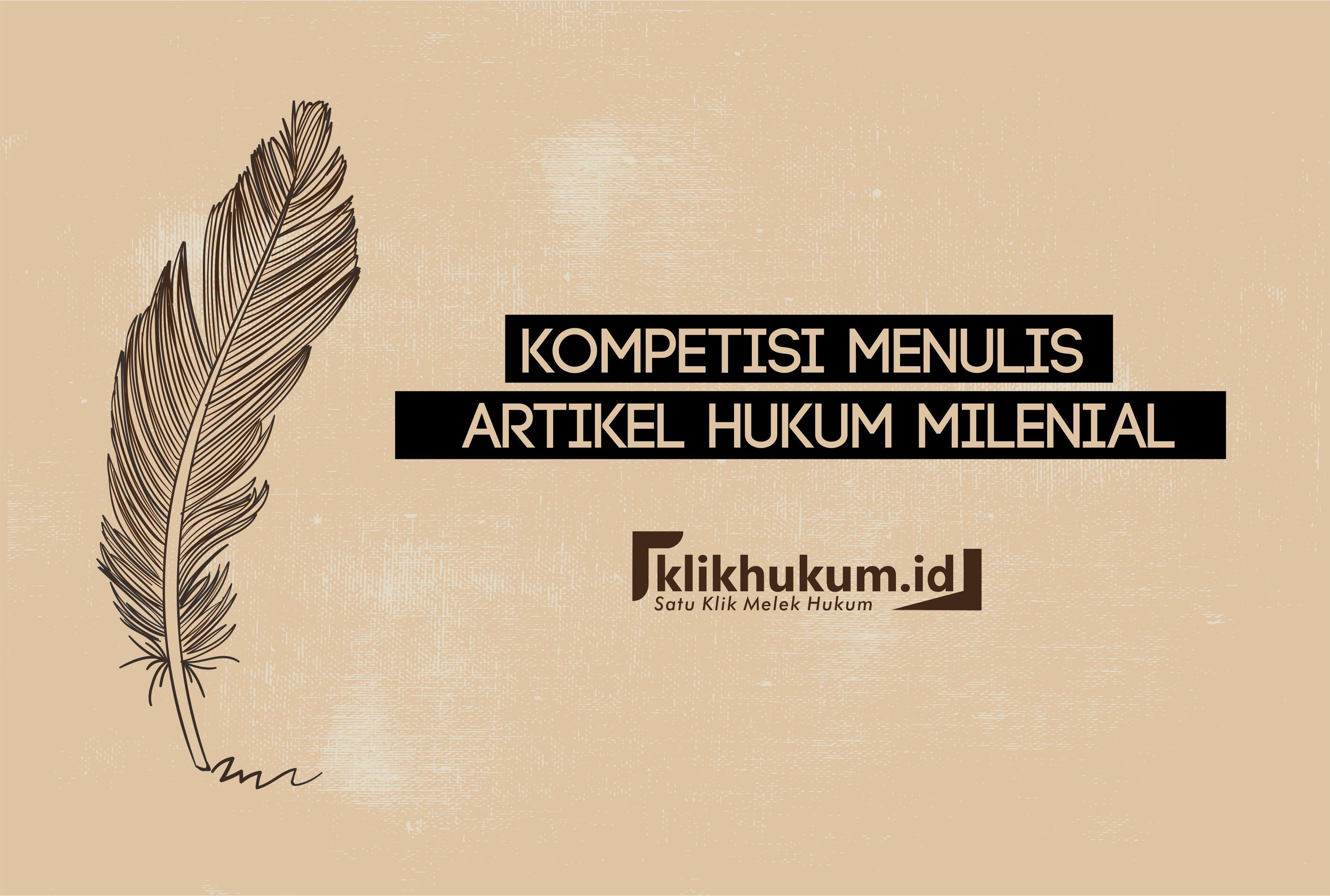 KOMPETISI MENULIS ARTIKEL HUKUM MILENIAL