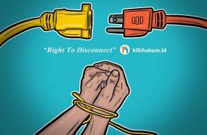 RIGHT TO DISCONNECT, HAK PEKERJA YANG BELUM DIKENAL DI INDONESIA